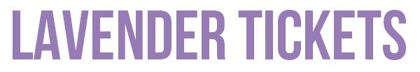 Lavender Tickets